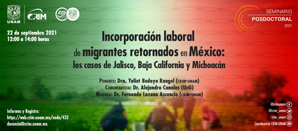 8a sesión. Incorporación laboral de migrantes retornados en México: los casos de Jalisco, Baja California y Michoacán.
