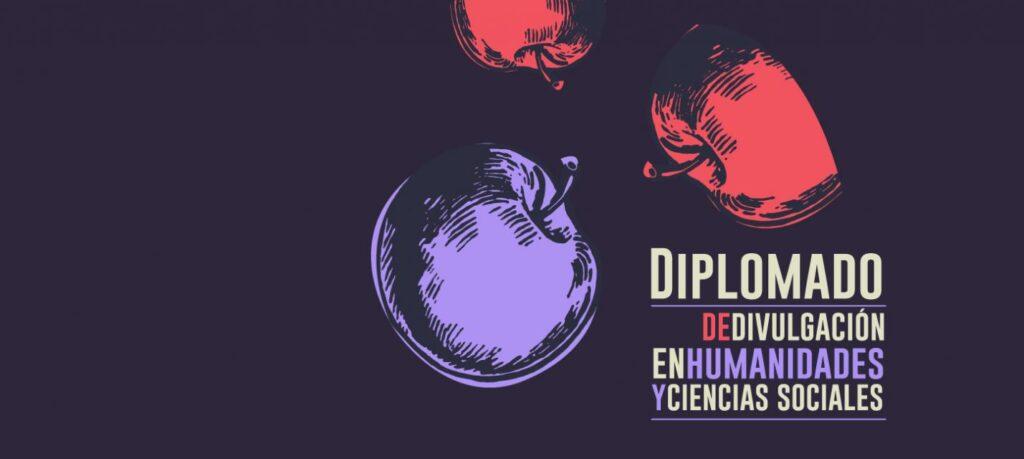 Diplomado de Divulgación en Humanidades y Ciencias Sociales